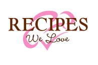 Recipes We Love